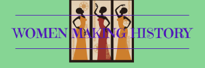 WOMEN MAKING HISTORY BANNER.JPEG